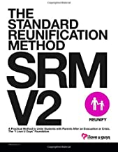 The Standard Reunification Method: A Practical Method to Unite Students with Parents After an Evacuation or Crisis. (SRM V...