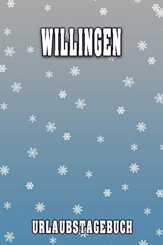 Willingen Urlaubstagebuch: Reisetagebuch für Willingen. Ideal für Skiurlaub, Winterurlaub oder Schneeurlaub. Mit vorgefertigten Seiten und freien ... Notizbuch oder als Abschiedsgeschenk