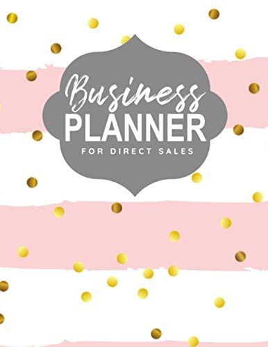 Business Planner for Direct Sales: Weekly Planner & Organizer for Network Marketing, Direct Selling and MLM