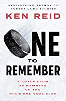 One to Remember: Stories from 39 Members of the NHL's One Goal Club