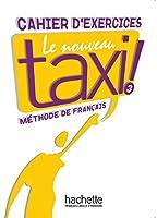 LE NOUVEAU TAXI!-3/CAHIER D'EXERCICES