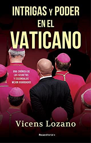 Intrigas y poder en el Vaticano de Vicens Lozano
