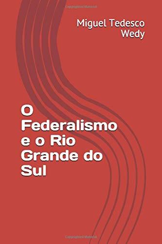 O Federalismo e o Rio Grande do Sul