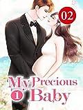 My Precious Baby 2: Chance Encounter Brings Waves Again (English Edition)