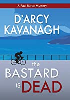 The Bastard Is Dead (The Paul Burke Mysteries)