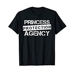 Princess Protection Agency Shirt for Fathers and Daughters T-Shirt
