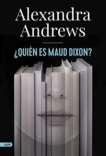 ¿Quién es Maud Dixon? (AdN) (AdN Alianza de Novelas)