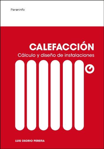 Calefacción: Cálculo y diseño de instalaciones