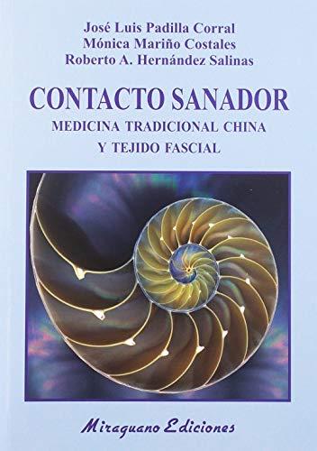 Contacto Sanador. Medicina Tradicional China y tejido fascial (Medicinas Blandas)