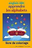 anglais ABC apprendre les alphabets livre de coloriage for children 1-5 year: Alphabet Animaux Livre de coloriage pour apprendre l'alphabet Livre d'activité pour enfants