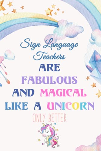 Sign Language Teachers are fabulous and magical like a Unicorn only better:...