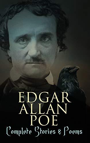 Edgar Allan Poe: Complete Stories & Poems: Annabel Lee, Ligeia, The Sp