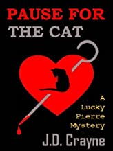 PAUSE FOR THE CAT [A Lucky Pierre Mystery)