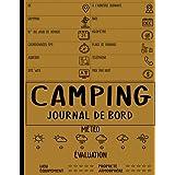 Camping: Journal de bord: Carnet de voyage pour les voyages en camping-car  Journal de voyage à compléter pour organiser vos voyage sur la route en camping car  Planifiez et Garder Trace Écrites de vos voyages en camping-car