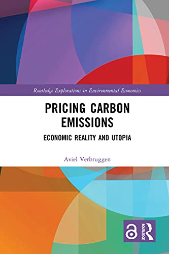 Pricing Carbon Emissions: Economic Reality and Utopia (Routledge Explorations in Environmental Economics) (English Edition)