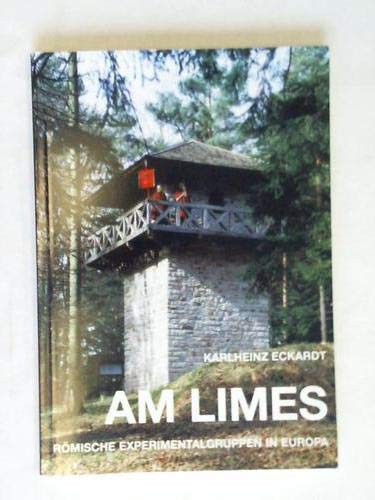Am Limes. Römische Experimentalgruppen in Europa