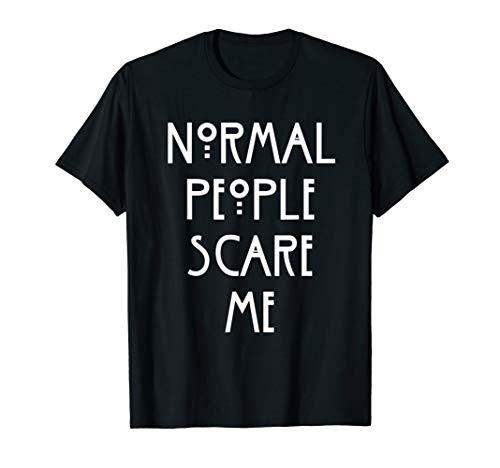 Normal People scare me normale Menschen machen mir Angst T-Shirt