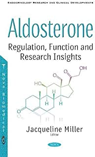 Aldosterone: Regulation, Function and Research Insights (Endocrinology Research and Clinical Developments)
