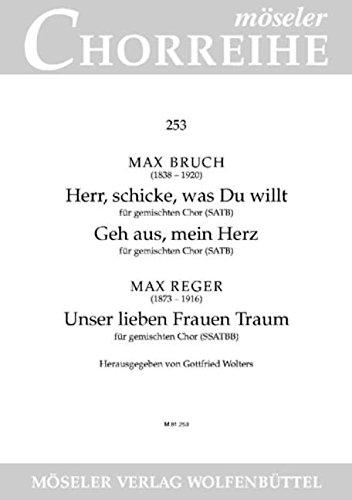 Bruch, Max / Reger, Max: Gebet / Sommerlied / Unser lieben Frauen Tra gemischter Chor (SATB)