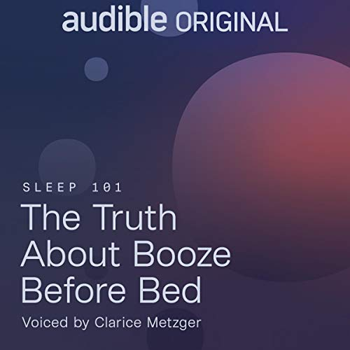The Truth About Booze Before Bed Audiobook By Alexandra Hayes cover art