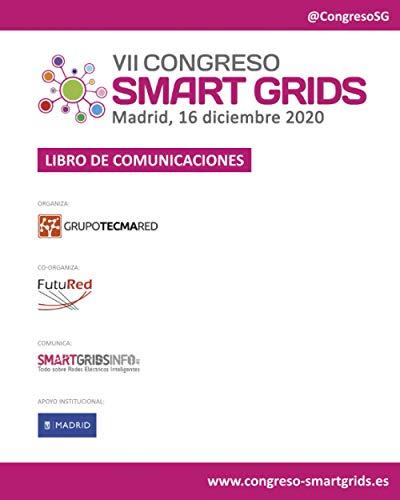 Libro de Comunicaciones VII Congreso Smart Grids: Celebrado en Madrid, 16 de Diciembre de 2020