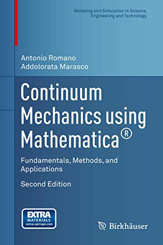Continuum Mechanics using Mathematica®: Fundamentals, Methods, and Applications (Modeling and Simulation in Science, Eng