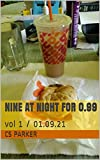 Nine at Night for 0.99 : vol 1 / 01.09.21 (9 at Night for 0.99 vol 1-9) (English Edition)