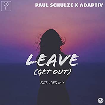 Leave (Get Out) [Extended Mix]