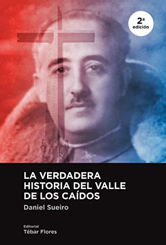 Verdadera Historia Del Valle De Los Caídos - 2' Edición