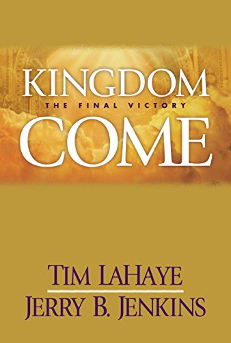 Kingdom Come: The Final Victory (Left Behind Sequel) by [Tim LaHaye, Jerry B. Jenkins]