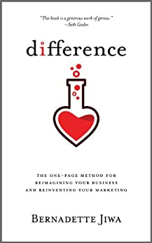 Difference: The one-page method for reimagining your business and reinventing your marketing by [Bernadette Jiwa]