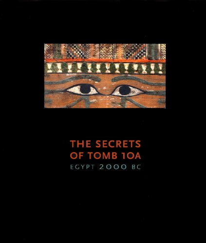 The Secrets of Tomb 10A: Egypt 2000 BC