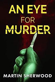 An Eye For Murder: A Medical Thriller pdf epub