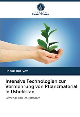 Intensive Technologien zur Vermehrung von Pflanzmaterial in Usbekistan: Sämlinge von Obstpflanzen