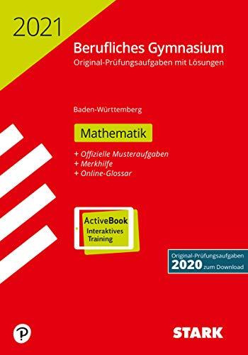 STARK Abiturprüfung Berufliches Gymnasium 2021 - Mathematik - BaWü (STARK-Verlag - Abitur-Prüfungen)
