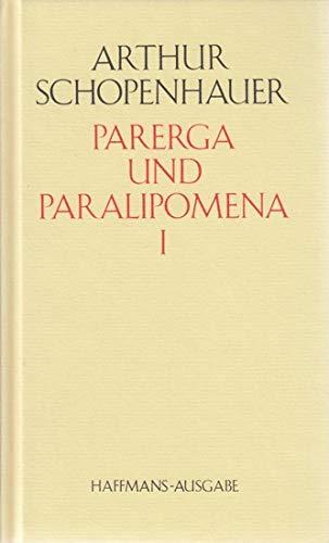 Parerga und Paralipomena I