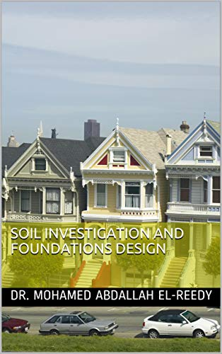 Soil Investigation and Foundations Design (Building your Home Building your Dream Book 2)