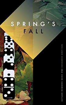 Spring's Fall (Autumn Numbers Book 1) by [Harambee Grey-Sun]