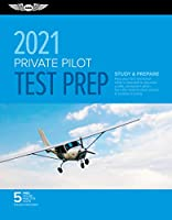 Private Pilot Test Prep 2021: Study & Prepare: Pass Your Test and Know What Is Essential to Become a Safe, Competent Pilot from the Most Trusted Source in Aviation Training (Asa Test Prep)