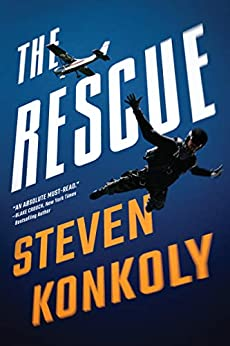 The Rescue (Ryan Decker Book 1) by [Steven Konkoly]