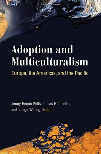 Compare Textbook Prices for Adoption and Multiculturalism: Europe, the Americas, and the Pacific  ISBN 9780472074518 by Wills, Jenny Heijun,Hubinette, Tobias,Willing, Indigo