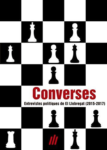 Converses: Entrevistes polítiques de El Llobregat (2015-2017) (Catalan Edition)
