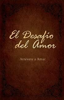 El Desafío del Amor: Atrévete a Amar (Spanish Edition)