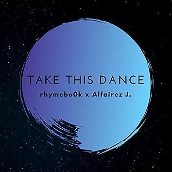 Take This Dance (feat. Alfairez J.)