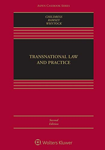 Compare Textbook Prices for Transnational Law and Practice Aspen Casebook 2 Edition ISBN 9781454898962 by Donald Earl Childress III,Michael D Ramsey,Christopher A Whytock