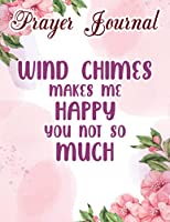 Wind Chimes Makes Me Happy, You Not So Much Family Prayer Journal: Dayspring Planner 2021, Prayer Journal 2021, Hope Waits,, Bible Devotionals, Journal Religious