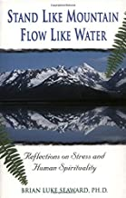 Stand Like Mountain Flow Like Water: Reflections on Stress and Human Spirituality Revised and Expanded Tenth Anniversary Edition