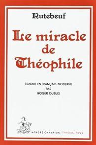 Le miracle de Théophile - Traduction de Roger Dubuis par  Rutebeuf