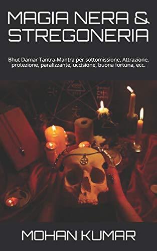 MAGIA NERA & STREGONERIA: Bhut Damar Tantra-Mantra per sottomissione, Attrazione, protezione, paralizzante, uccisione, buona fortuna, ecc.
