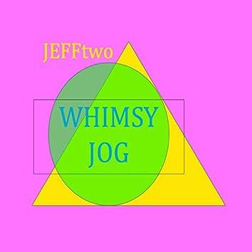 Whimsy Jog